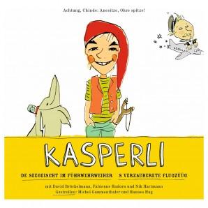 CD Kasperli, De Seegeischt und s'verzauberti Flugzüg
