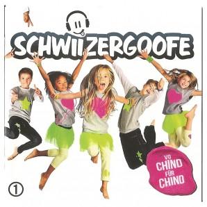 CD Schwiizer Goofe 1 vo Chind für Chind